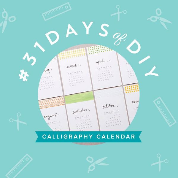 It's Not Too Late to Make Our DIY Calligraphy Calendar (Free Printable!)