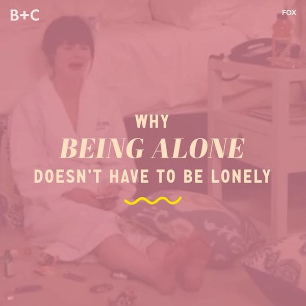 Why Being Alone Doesn't Have to Be Lonely