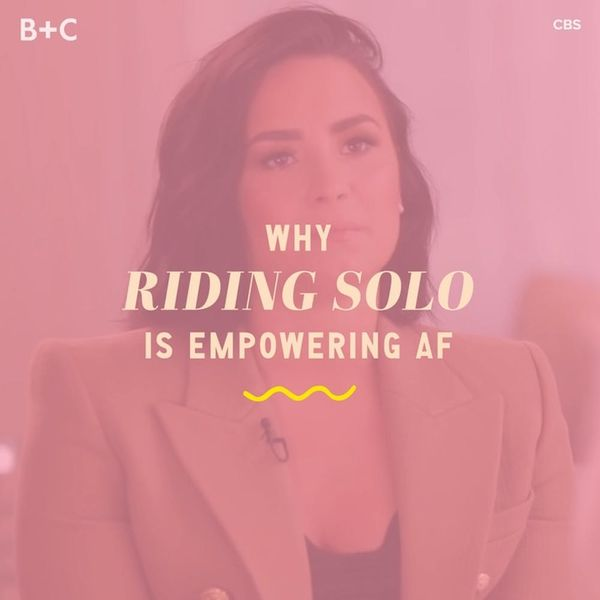 Why Riding Solo Is Empowering AF