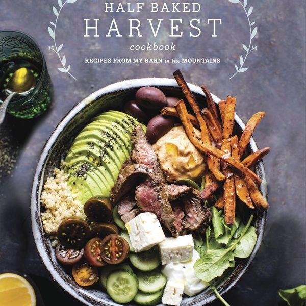 Half Baked Harvest's Cookbook Is Equal Parts Healthy and Indulgent