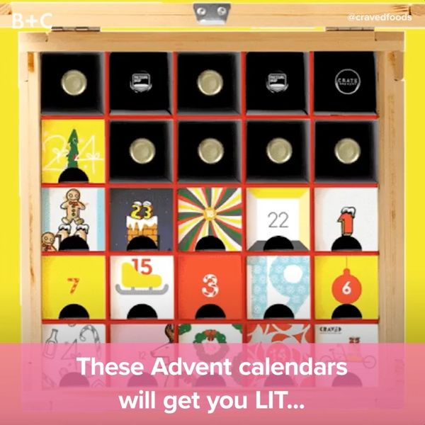 These Advent Calendars Will Get You LIT