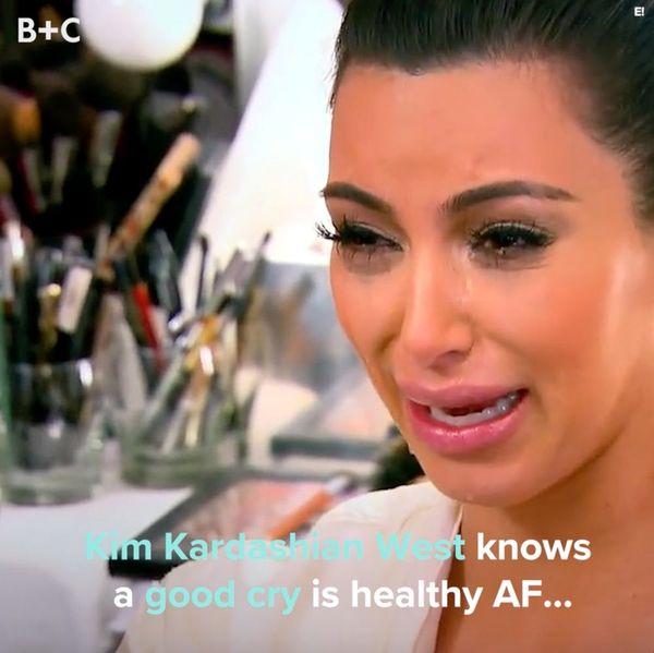 Kim Kardashian Knows a Good Cry Is Healthy AF