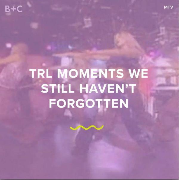TRL Moments We Still Haven't Forgotten