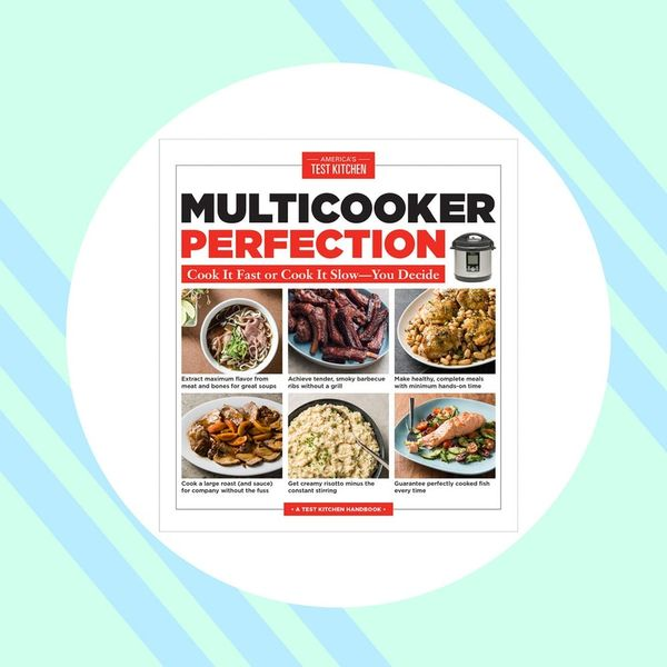 America's Test Kitchen's Latest Cookbook Solves Your Instant Pot Woes