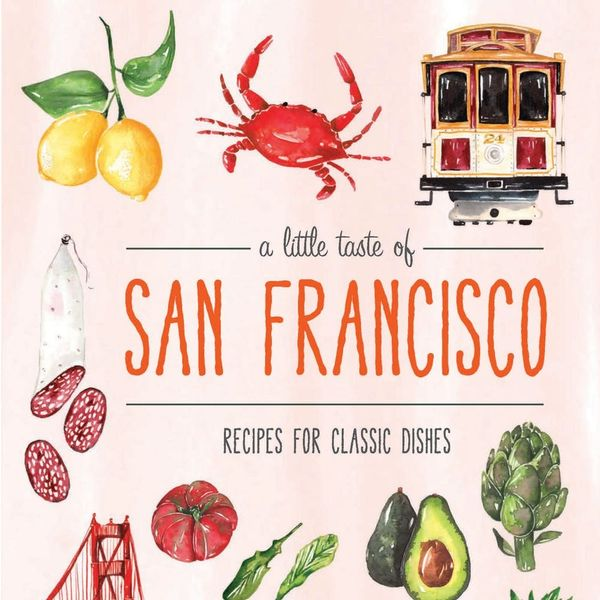 The Recipe You HAVE to Steal from San Francisco