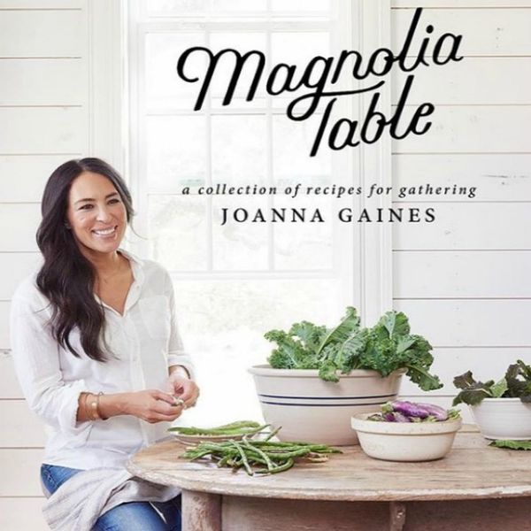 Psst… Here's What You Can Expect from Joanna Gaines' Upcoming Cookbook