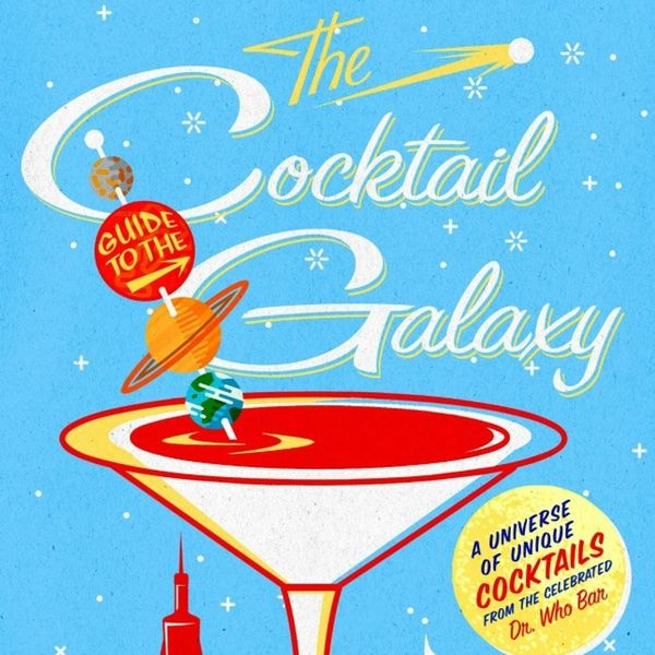 The Cocktail Guide to the Galaxy Brings Your Fave Fandoms to Your Bar