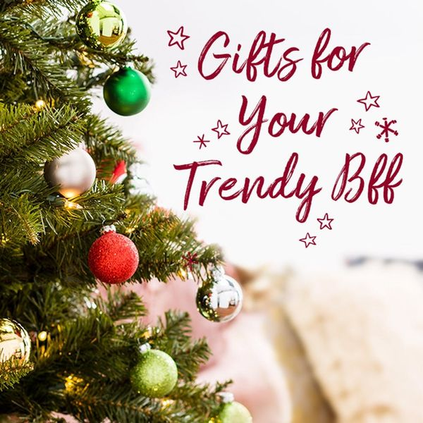 The Perfect Holiday Gift Guide For Your BFF