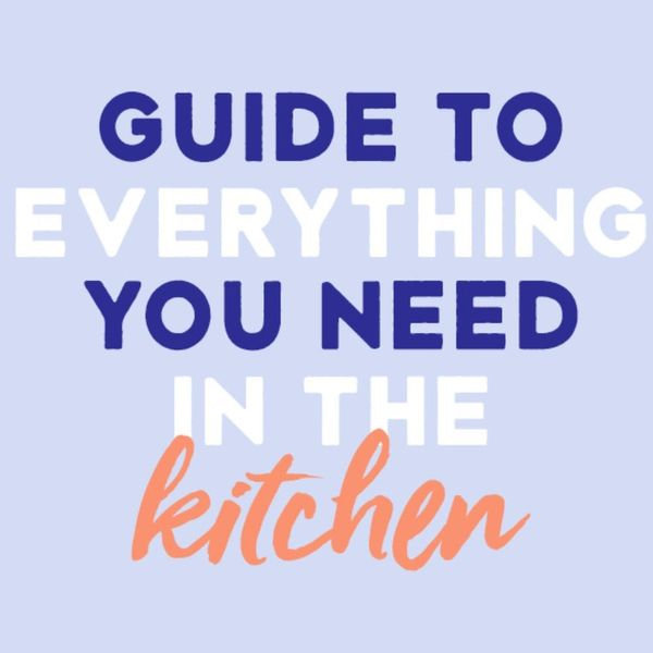 INFOGRAPHIC: The Ultimate Guide to Everything You *Need* in the Kitchen