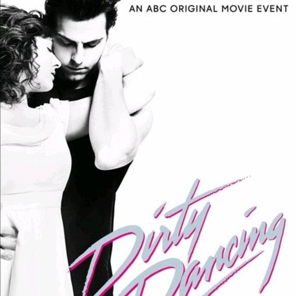 The New 'Dirty Dancing' Trailer Is Here: Discuss