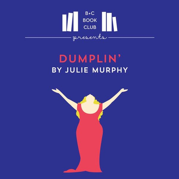 Announcing the First Read in Brit + Co's New Book Club: Dumplin' by Julie Murphy