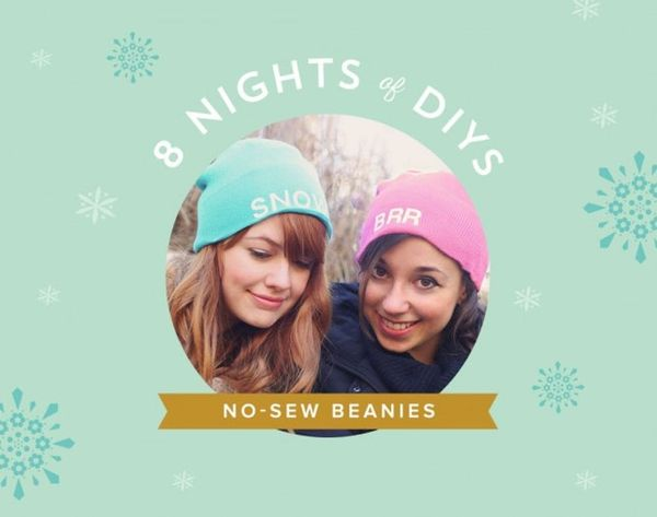 8 Nights of DIYs: Custom No-Sew Beanies for You + Your Bestie