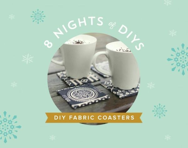 8 Nights of DIYs: Fabric Coasters for Your Holiday Party Hostess