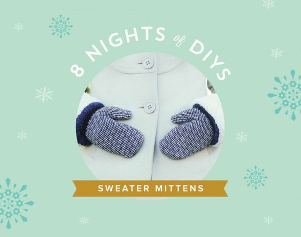 8 Nights of DIYs: Turn an Old Sweater into Cozy Mittens
