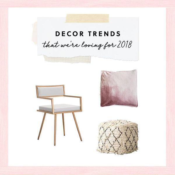 3 Decor Trends We're Loving for 2018