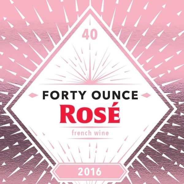 Things That Now Exist: Forty Ounce Bottles of Rosé